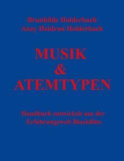 Musik & Atemtypen von Holderbach,  Anzy Heidrun, Holderbach,  Brunhilde