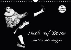 Musik auf Reisen – musica sul viaggio (Wandkalender 2018 DIN A4 quer) von Art,  Ravienne