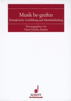 Musik be-greifen von Bastian,  Hans Günther