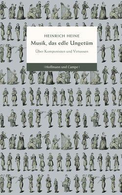 Musik, das edle Ungetüm von Hauschild,  Jan-Christoph, Heine,  Heinrich
