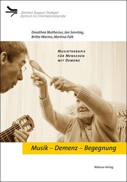 Musik – Demenz – Begegnung von Falk,  Martina, Muthesius,  Dorothea, Sonntag,  Jan, Warme,  Britta