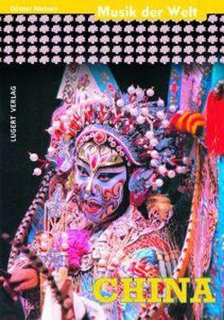 Musik der Welt: China (Heft + CD) von Kleinen,  Günter