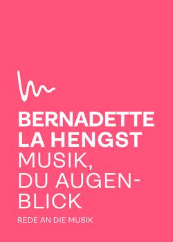 Musik, du Augenblick von La Hengst,  Bernadette