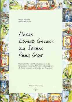 Musik Edvard Griegs zu Ibsens Peer Gynt von Junker,  Hildegard, Kommerell,  Julia, Schnelle,  Frigga