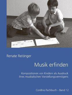 Musik erfinden von Reitinger,  Renate