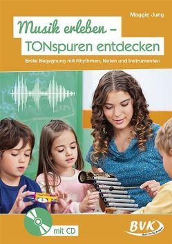 Musik erleben – TONspuren entdecken (inkl. CD) von Jung,  Maggie