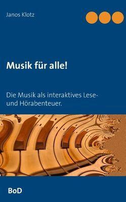 Musik für alle! von Klotz,  Janos