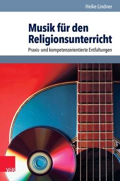 Musik für den Religionsunterricht von Lindner,  Heike