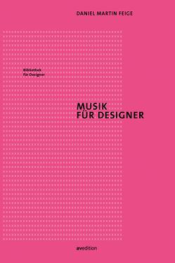 Musik für Designer von Feige,  Daniel Martin