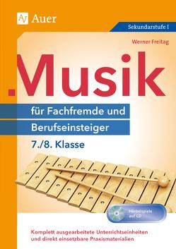 Musik für Fachfremde und Berufseinsteiger 7-8 von Freitag,  Werner