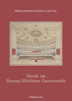 Musik im Dessau-Wörlitzer Gartenreich von Hirschmann,  Wolfgang, La Salvia,  Adrian
