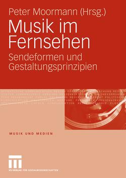 Musik im Fernsehen von Moormann,  Peter