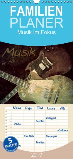 Musik im Fokus – Familienplaner hoch (Wandkalender 2019 , 21 cm x 45 cm, hoch) von Bleicher,  Renate