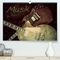 Musik im Fokus (Premium, hochwertiger DIN A2 Wandkalender 2020, Kunstdruck in Hochglanz) von Bleicher,  Renate