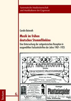 Musik im frühen deutschen Stummfilmkino von Beinroth,  Carolin