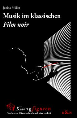 Musik im klassischen ,Film noir' von Müller,  Janina