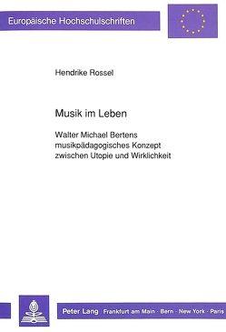 Musik im Leben von Rossel,  Hendrike
