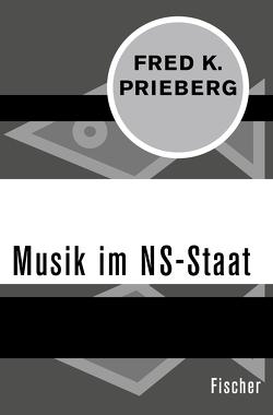 Musik im NS-Staat von Prieberg,  Fred K