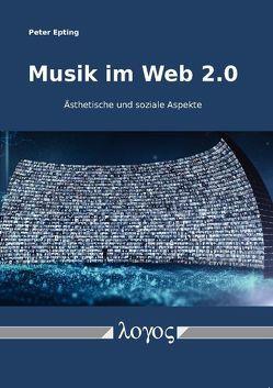 Musik im Web 2.0 von Epting,  Peter
