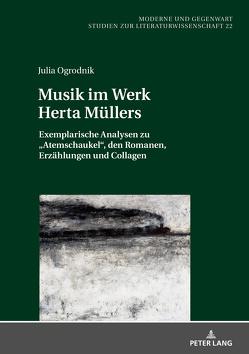 Musik im Werk Herta Müllers von Ogrodnik,  Julia