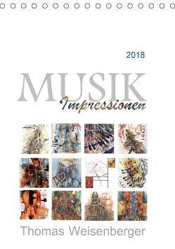 MUSIK Impressionen (Tischkalender 2018 DIN A5 hoch) von Weisenberger,  Thomas