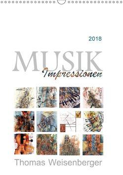 MUSIK Impressionen (Wandkalender 2018 DIN A3 hoch) von Weisenberger,  Thomas