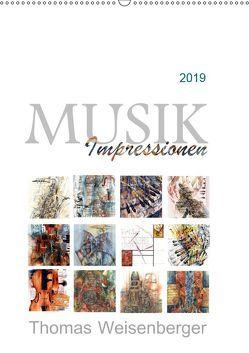 MUSIK Impressionen (Wandkalender 2019 DIN A2 hoch) von Weisenberger,  Thomas