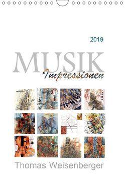 MUSIK Impressionen (Wandkalender 2019 DIN A4 hoch) von Weisenberger,  Thomas