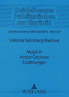 Musik in Anton Čechovs Erzählungen von Steinberg-Pavlova,  Viktoria