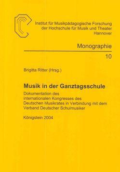 Musik in der Ganztagsschule von Ritter,  Brigitta