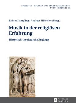 Musik in der religiösen Erfahrung von Hölscher,  Andreas, Kampling,  Rainer