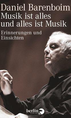 Musik ist alles und alles ist Musik von Barenboim,  Daniel, Landgrebe,  Christiane