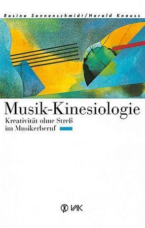 Musik-Kinesiologie von Feckl,  Agnes, Knauss,  Harald, Sonnenschmidt,  Rosina