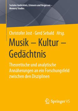 Musik – Kultur – Gedächtnis von Jost,  Christofer, Sebald,  Gerd