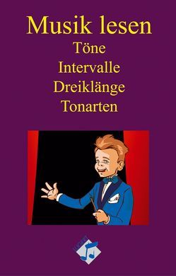 Musik lesen – Töne, Intervalle, Dreiklänge, Tonarten von Lugert,  Wulf Dieter