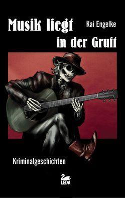 Musik liegt in der Gruft von Engelke,  Kai