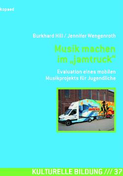"""Musik machen im """"jamtruck"""" von Hill,  Burkhard, Wengenroth,  Jennifer"""