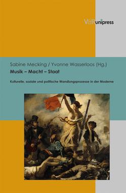 Musik – Macht – Staat von Mecking,  Sabine, Wasserloos,  Yvonne