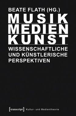 Musik/Medien/Kunst von Flath,  Beate