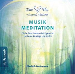 Musik-Meditation – Erlebe Dein inneres Gleichgewicht von Westermann,  Elisabeth