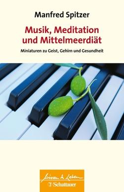 Musik, Meditation und Mittelmeerdiät von Spitzer,  Manfred