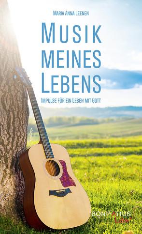 Musik meines Lebens von Leenen,  Maria Anna
