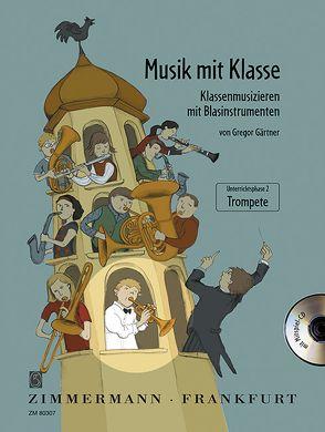 Musik mit Klasse von Gärtner,  Gregor, Müller,  Ulrike