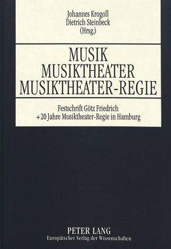 Musik – Musiktheater – Musiktheater-Regie von Krogoll,  Johannes, Steinbeck,  Dietrich