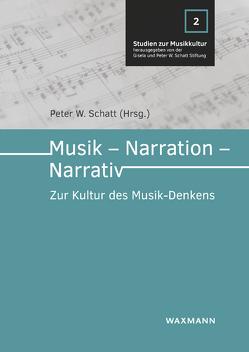 Musik – Narration – Narrativ von Schatt,  Peter W.