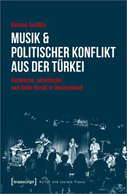Musik & politischer Konflikt aus der Türkei von Seidlitz,  Kirsten