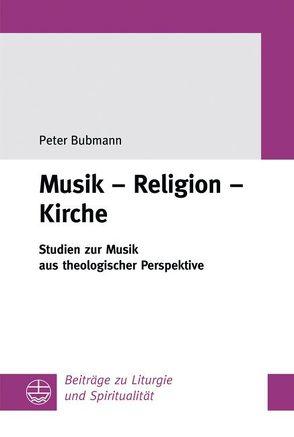 Musik – Religion – Kirche von Bubmann,  Peter