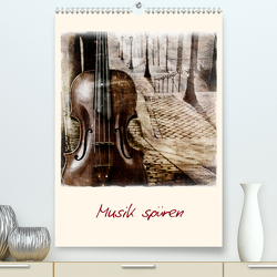 Musik spüren (Premium, hochwertiger DIN A2 Wandkalender 2021, Kunstdruck in Hochglanz) von aplowski,  andrea