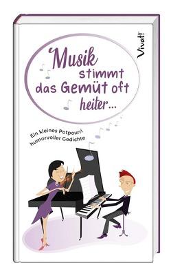 Musik stimmt das Gemüt oft heiter … von Bauch,  Volker