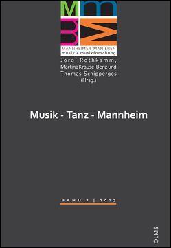 Musik – Tanz – Mannheim von Krause-Benz,  Martina, Rothkamm,  Jörg, Schipperges,  Thomas